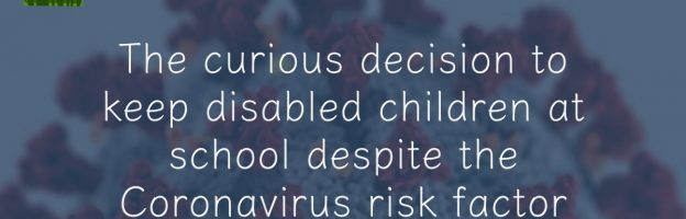 The curious decision to keep disabled children at school despite the Coronavirus crisis