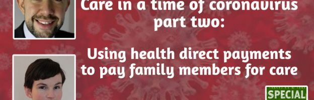 Care in a time of coronavirus (ii): Using health direct payments to pay family members for care