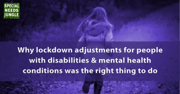 Why lockdown adjustments for people with disabilities and mental health conditions was the right thing to do