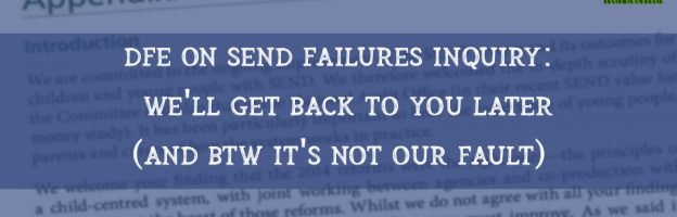 DfE on SEND failures inquiry: We'll get back to you later (and it's not our fault)