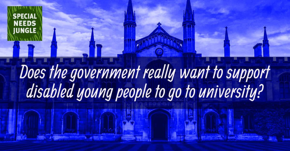 Does the government really want to support disabled young people to go to university?