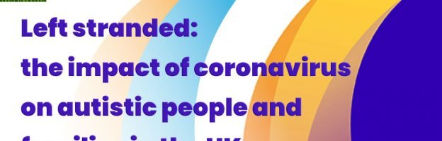 Left stranded: the impact of coronavirus on autistic people and families in the UK