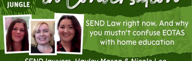 SEND Law right now. And why you mustn't confuse EOTAS with home education