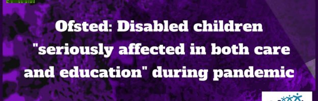"Ofsted: Disabled children ""seriously affected in both care and education"" during pandemic"
