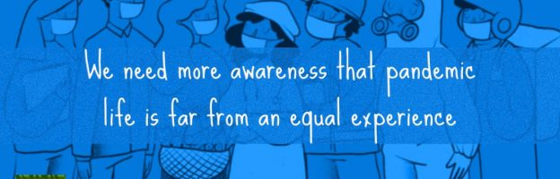 We need more awareness that pandemic life is far from an equal experience
