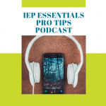 IEP Essentials Pro Tips Podcast
