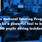 How the National Tutoring Programme can be a powerful tool to help SEND pupils during lockdown