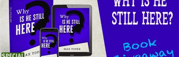 Why is He Still Here? Book giveaway