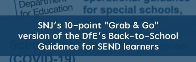 "SNJ's 10-point ""Grab & Go"" version of the DfE's Back-to-School Guidance for SEND learners"