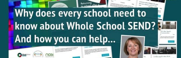 Why does every school need to know about Whole School SEND? And how you can help