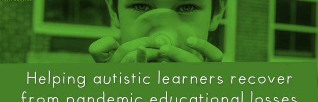 Helping autistic learners recover from pandemic educational losses