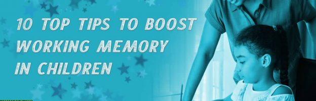 10 top tips to boost Working Memory in children