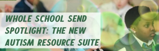 Whole School SEND Spotlight: The Autism Resource Suite