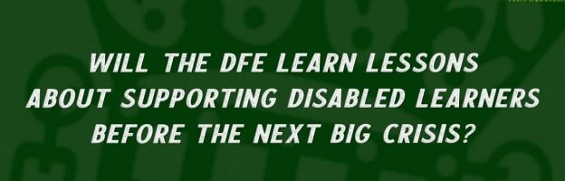 Will the DfE learn lessons about supporting disabled learners before the next big crisis?