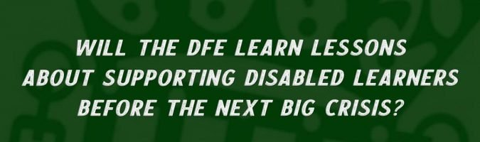 Will the DfE learn lessons about supporting disabled learners before the next big crisis? From the look of a new parliamentary report, it's not even started.