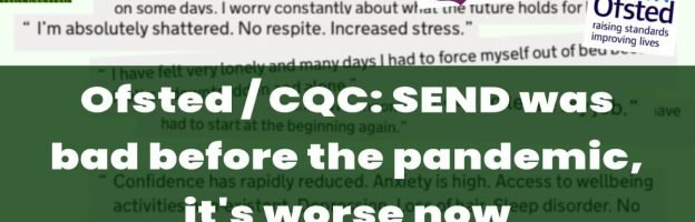 Ofsted / CQC: SEND was bad before the pandemic, it's worse now