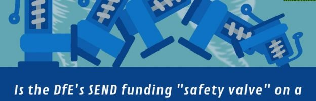 """Is the DfE's SEND funding """"safety valve"""" on a collision course with schools and families?"""