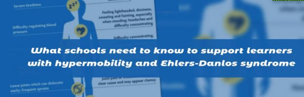 What schools need to know to support learners with hypermobility and Ehlers-Danlos syndrome