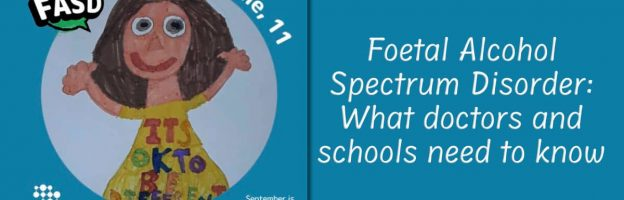 Foetal Alcohol Spectrum Disorder: What doctors and schools need to know