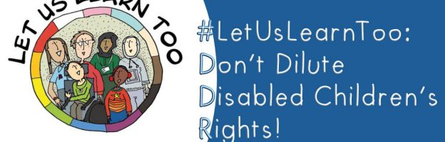 #LetUsLearnToo: Don't dilute disabled children's rights!